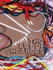 The Art of Sneakers: Volume One Cover Image