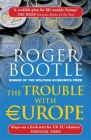 The Trouble with Europe: Why the EU isn't Working, How it Can be Reformed, What Could Take its Place Cover Image