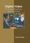 Digital Video: Production Workflows and Techniques Cover Image