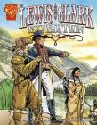 The Lewis and Clark Expedition (Graphic History) Cover Image