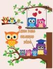 Libro para colorear búho: Lindos diseños de búhos para colorear para niñas, niños y niños de todas las edades Cover Image