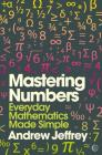 Mastering Numbers: Everyday Mathematics Made Simple (Mindzone #1) Cover Image