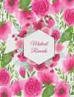 Medical Records: Cute Floral, Daily Medicine Record Tracker 120 Pages Large Print 8.5