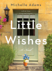 Little Wishes: A Novel Cover Image