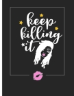 Keep Killing It: 12 Month Dated Weekly Organizer for Women - Gifts for Sisters, Gal Pals, and Friends Cover Image