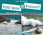 Tidal Wave or Tsunami? (This or That? Weather) Cover Image