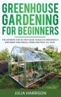 Greenhouse Gardening for Beginners Cover Image