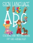 ABC Sign Language: Coloring Book For Left-Handed Kids 2-6 - ASL Fingerspelling - Cursive Hand Writing Practice Pages Cover Image