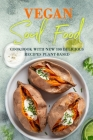 Vegan Soul Food: Cookbook with NEW 100 delicious recipes Plant-Based Cover Image