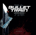 Bullet Train: The Art and Making of the Film Cover Image