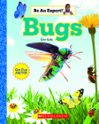 Bugs (Be Expert!) (Library Edition) (Be an Expert!) Cover Image