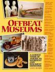 Offbeat Museums: A Guided Tour of America's Weirdest and Wackiest Museums Cover Image