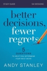 Better Decisions, Fewer Regrets Study Guide: 5 Questions to Help You Determine Your Next Move Cover Image