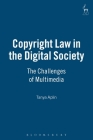 Copyright Law in the Digital Society: The Challenges of Multimedia Cover Image