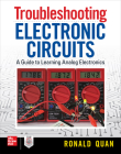 Troubleshooting Electronic Circuits: A Guide to Learning Analog Electronics Cover Image