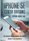 iPhone SE (2020 Edition) Für iOS 14: Das Lächerlich Einfache Handbuch Zum iPhone SE Cover Image