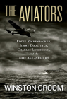 The Aviators: Eddie Rickenbacker, Jimmy Doolittle, Charles Lindbergh, and the Epic Age of Flight Cover Image