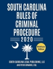 South Carolina Rules of Criminal Procedure: Complete Rules in Effect as of January 1, 2020 Cover Image