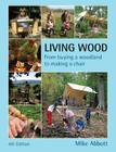 Living Wood: From Buying a Woodland to Making a Chair Cover Image
