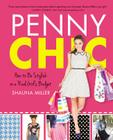 Penny Chic: How to Be Stylish on a Real Girl's Budget Cover Image
