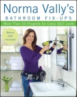 Norma Vally's Bathroom Fix-Ups: More Than 50 Projects for Every Skill Level [With DVD] Cover Image