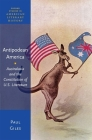 Antipodean America: Australasia and the Constitution of U.S. Literature Cover Image