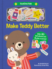 Make Teddy Better: With 20 colorful felt play pieces (Funtime Felt) Cover Image