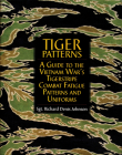 Tiger Patterns: A Guide to the Vietnam War's Tigerstripe Combat Fatigue Patterns and Uniforms (Schiffer Military Aviation History) Cover Image
