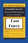 The Book of miracles Formula Secret The Law Of The Success Fast and Force [The Law Of Attraction]: Strategy Build Success Inspiration In a Fast Pace: Cover Image