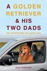 A Golden Retriever & His Two Dads: An Adventure on Cape Cod Cover Image