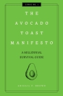 The Avocado Toast Manifesto: A Millennial Survival Guide (Curios #1) Cover Image
