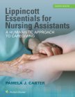 Lippincott Essentials for Nursing Assistants: A Humanistic Approach to Caregiving Cover Image