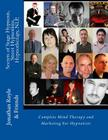 Secrets of Stage Hypnosis, Street Hypnotism, Hypnotherapy, NLP,: Complete Mind Therapy and Marketing For Hypnotists Cover Image