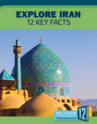 Explore Iran: 12 Key Facts (Country Profiles) Cover Image