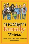 Modern Family Trivia: Quotes, Facts, Q&A about The Sitcom Modern Family: Activities Book, Gift for Modern Family's Fans Cover Image