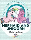 Mermaid and Unicorn Coloring Book for Kids Cover Image
