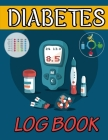 Diabetes Log Book: 2 Year Daily & Weekly Glucose Tracker, Blood Sugar and Insulin with Notes Cover Image
