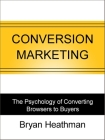 Conversion Marketing: Convert Website Visitors Into Buyers Cover Image