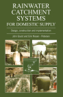 Rainwater Catchment Systems for Domestic Supply: Design, Construction and Implementation Cover Image