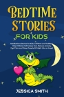 Bedtime Stories for Kids: Meditations Stories for Kids, Children and Toddlers. Help Children Fall Asleep Fast, Reduce Anxiety, Feel Calm and Sle Cover Image