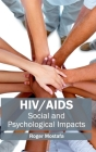 Hiv/Aids: Social and Psychological Impacts Cover Image