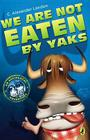 We Are Not Eaten by Yaks (An Accidental Adventure #1) Cover Image
