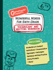 Wonderful Words for Sixth Grade Vocabulary and Writing Workbook: Definitions, Usage in Context, Fun Story Prompts, & More Cover Image