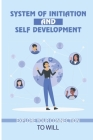 System Of Initiation And Self Development: Explore Your Connection To Will: Psychotherapy Cover Image