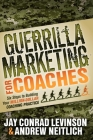 Guerrilla Marketing for Coaches: Six Steps to Building Your Million-Dollar Coaching Practice Cover Image