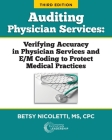 Auditing Physician Services: Verifying Accuracy in Physician Services and E/M Coding to Protect Medical Practices Cover Image