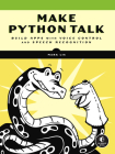Make Python Talk: Build Apps with Voice Control and Speech Recognition Cover Image