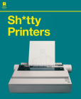 Shitty Printers Cover Image