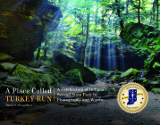 A Place Called Turkey Run: A Celebration of Indiana's Second State Park in Photographs and Words Cover Image