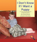 I Don't Know If I Want a Puppy: A True Story Promoting Inclusion and Self-Determination (Finding My Way) Cover Image